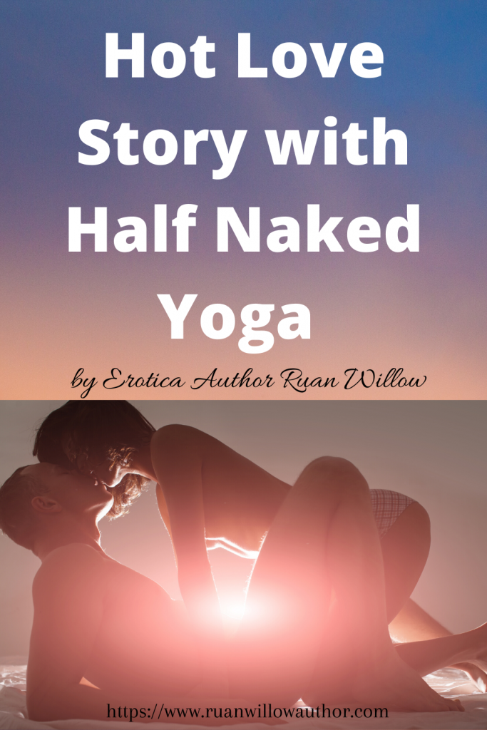 Hot Love Story with Half Naked Yoga erotica fiction