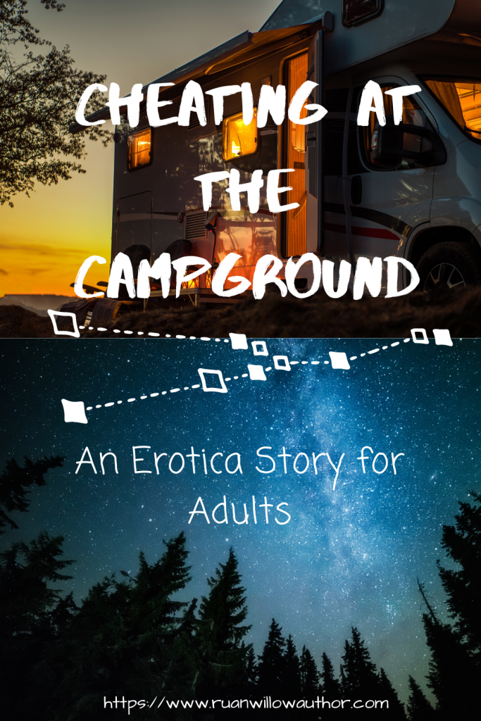Cheating at the campground Erotica Story for Adults