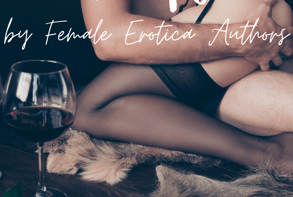 Five Erotic Novel Excerpts by Female Erotica Authors