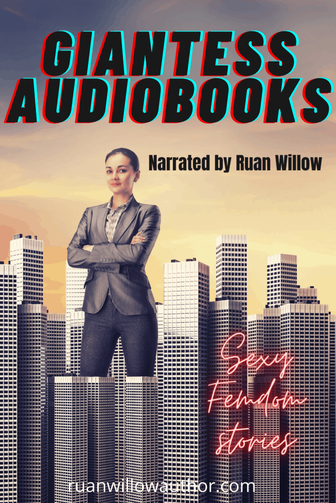 Giantess audiobooks narrated by Ruan Willow